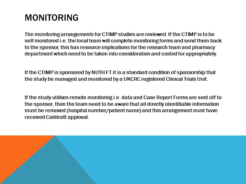 MONITORING The monitoring arrangements for CTIMP studies are reviewed.