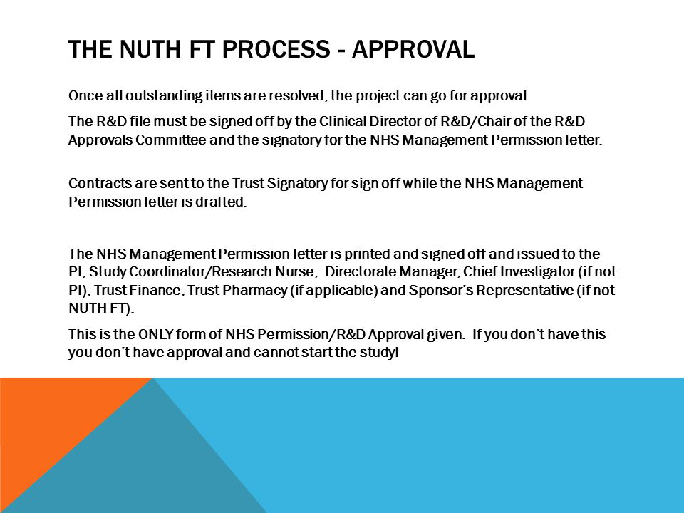 THE NUTH FT PROCESS - APPROVAL Once all outstanding items are resolved, the project can go for approval.