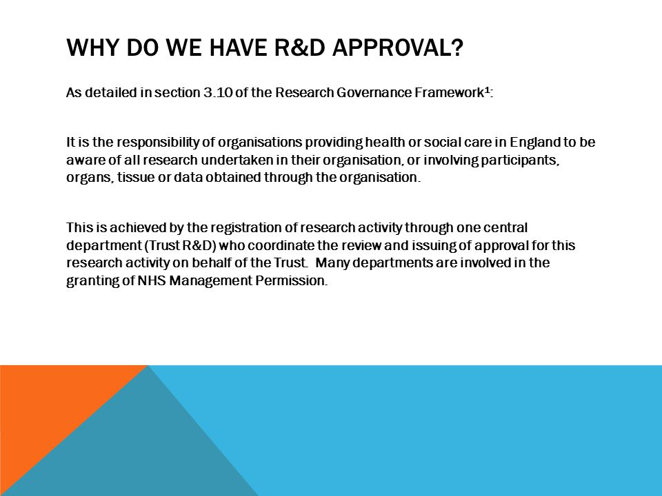 WHY DO WE HAVE R&D APPROVAL.
