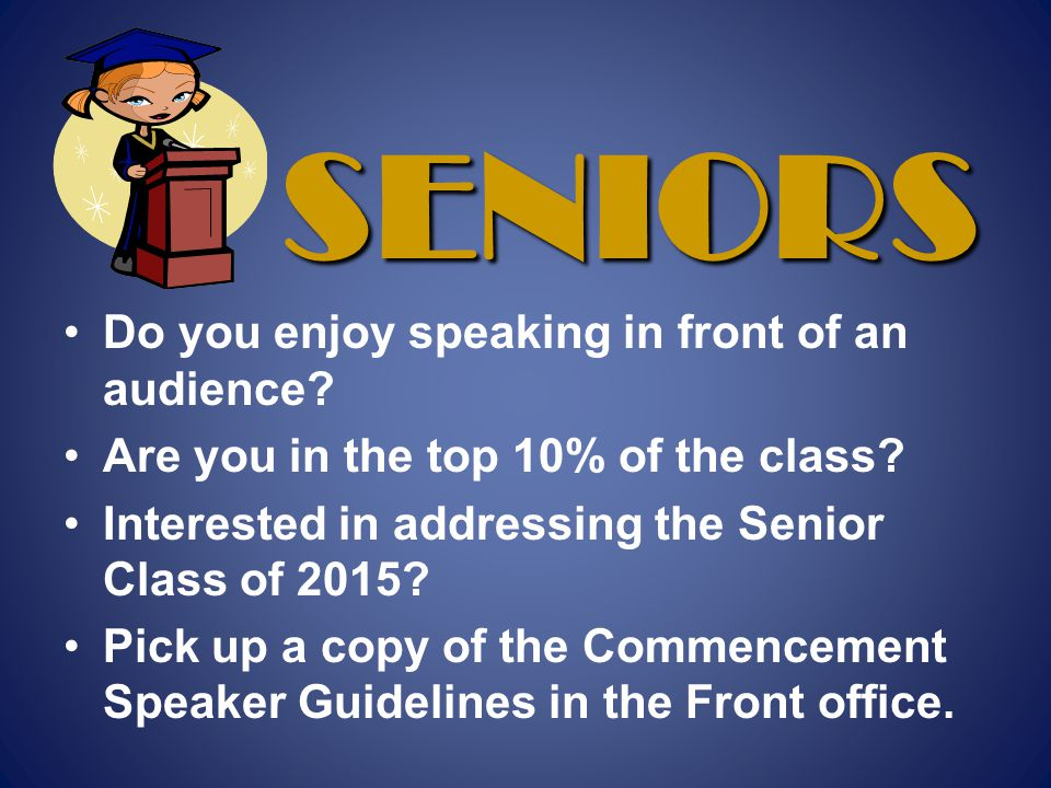 Commencement Speaker Guidelines A Senior in the top 10% of the class.