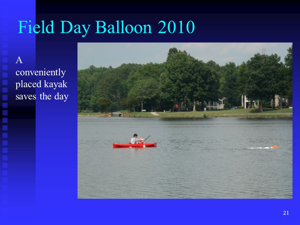 21 Field Day Balloon 2010 A conveniently placed kayak saves the day
