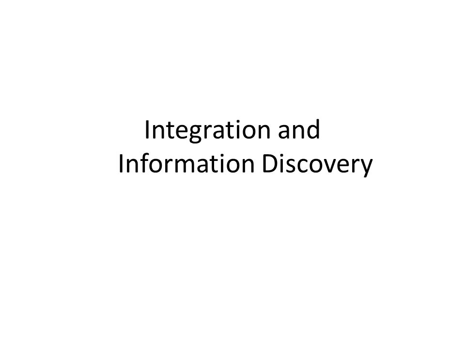 Integration and Information Discovery