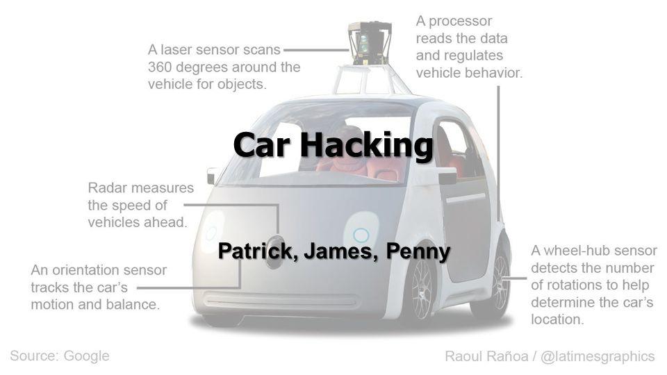 Car Hacking Patrick, James, Penny