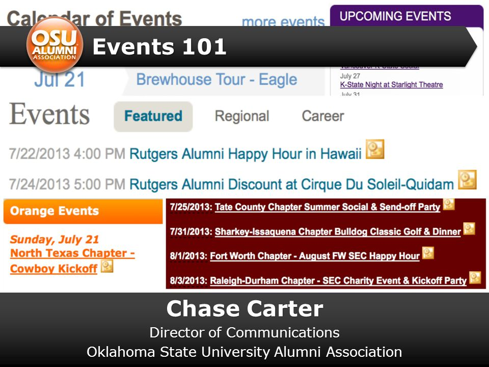 Events 101 Chase Carter Director of Communications Oklahoma State University Alumni Association
