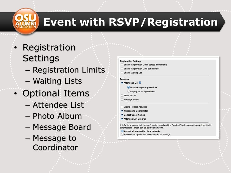 Event with RSVP/Registration Registration Settings Registration Settings – Registration Limits – Waiting Lists Optional Items Optional Items – Attende