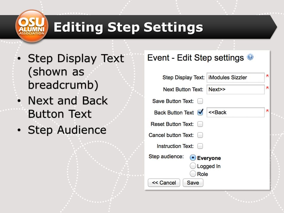 Editing Step Settings Step Display Text (shown as breadcrumb) Step Display Text (shown as breadcrumb) Next and Back Button Text Next and Back Button T