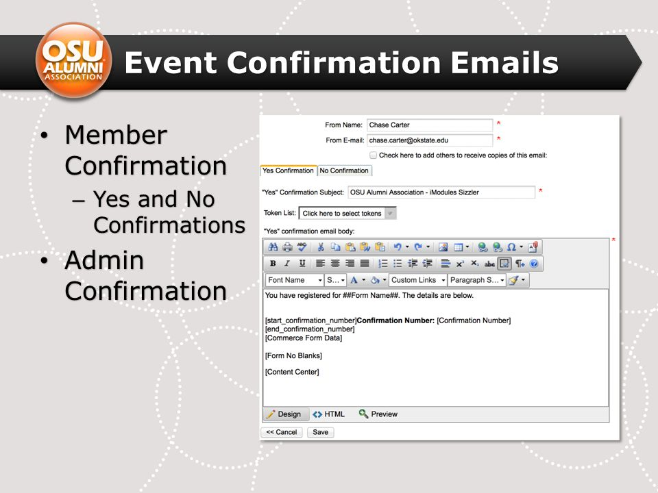 Event Confirmation Emails Member Confirmation Member Confirmation – Yes and No Confirmations Admin Confirmation Admin Confirmation