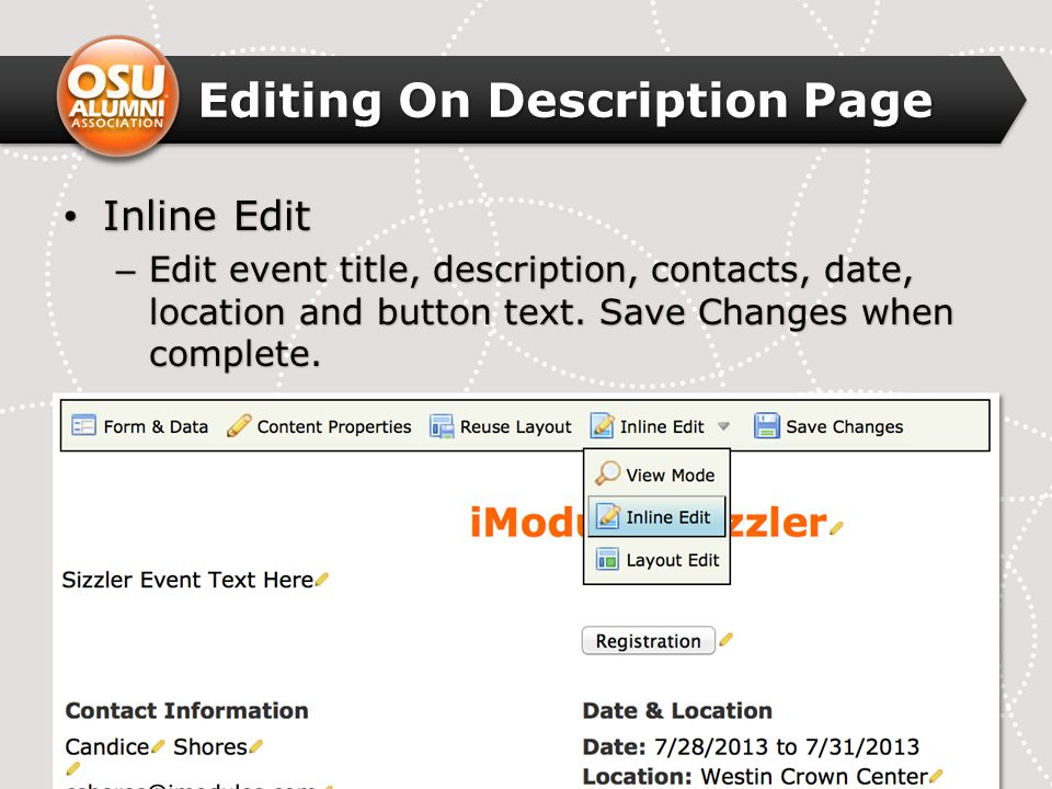 Editing On Description Page Inline Edit Inline Edit – Edit event title, description, contacts, date, location and button text. Save Changes when compl