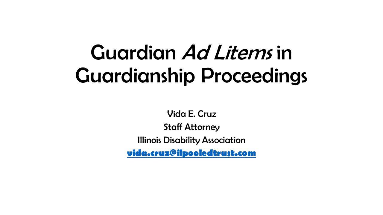 Guardian Ad Litems in Guardianship Proceedings Vida E.