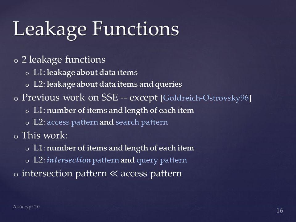 Leakage Functions 16 Asiacrypt 10