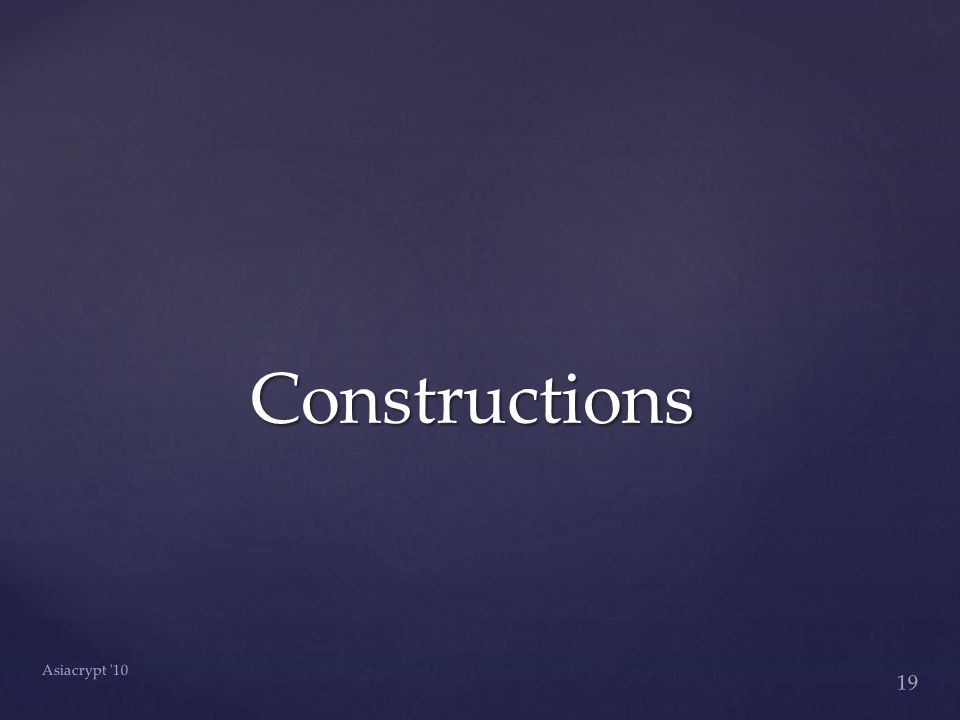 19 Asiacrypt 10 Constructions