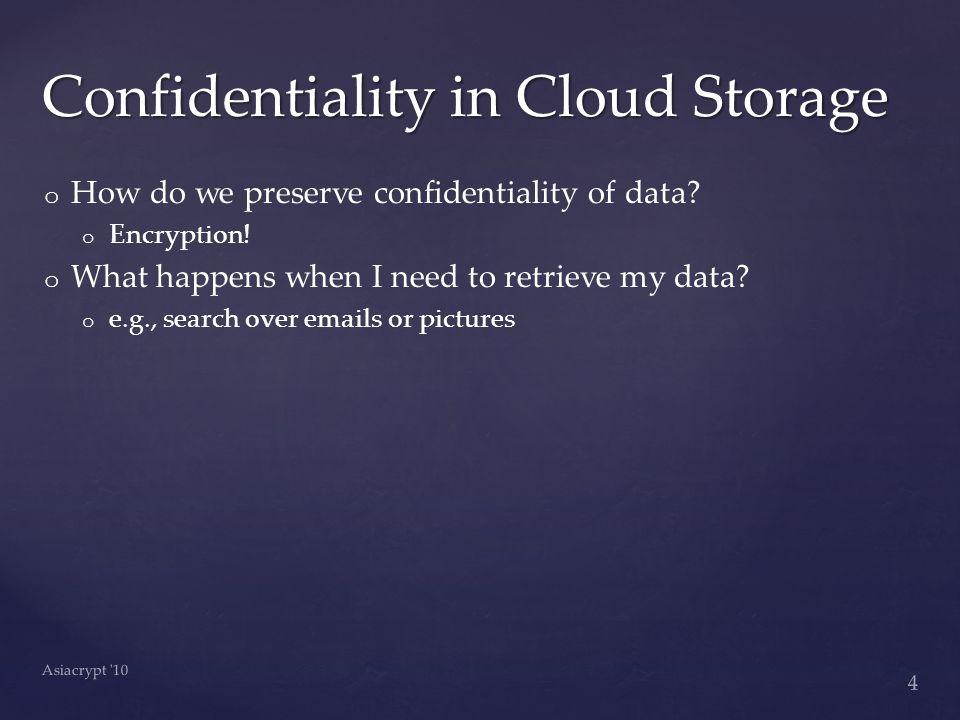 o o How do we preserve confidentiality of data. o o Encryption.