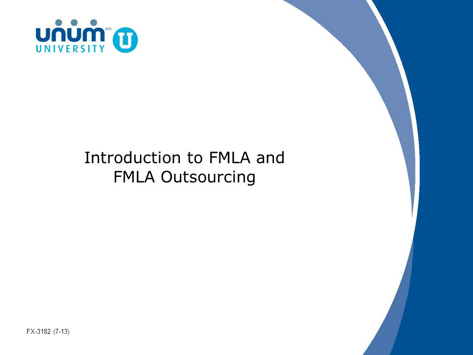 Introduction to FMLA and FMLA Outsourcing FX-3182 (7-13)