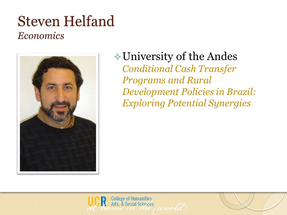 Steven Helfand Economics  University of the Andes Conditional Cash Transfer Programs and Rural Development Policies in Brazil: Exploring Potential Sy