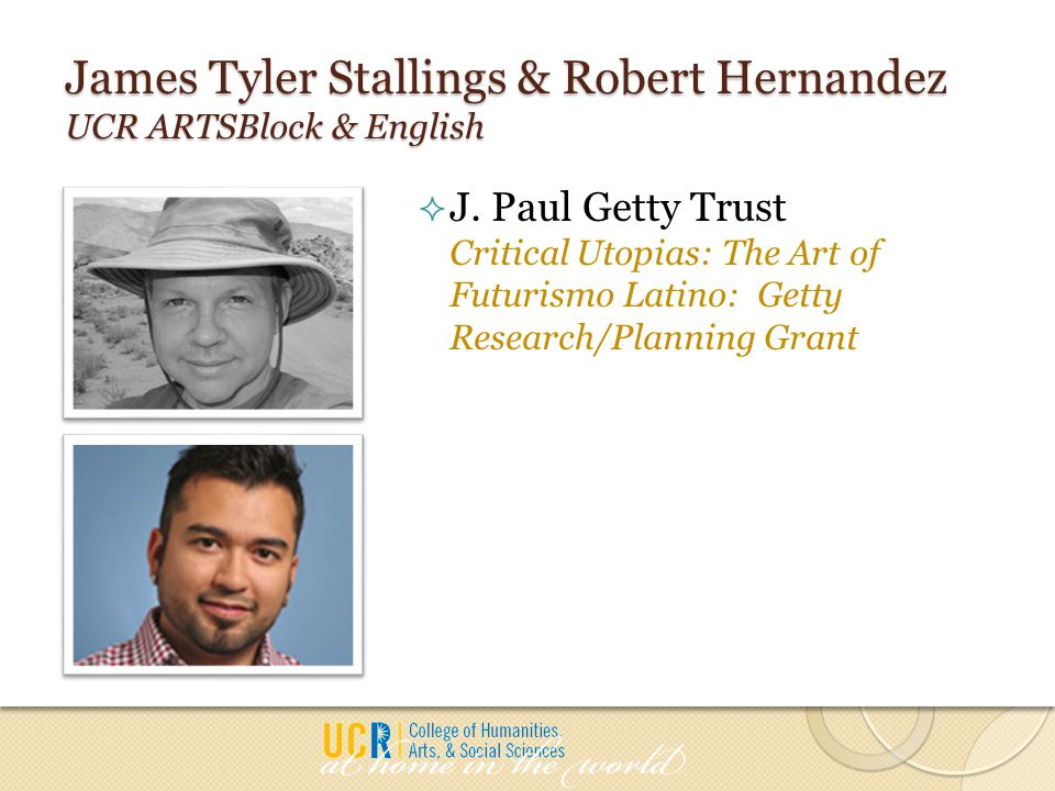 James Tyler Stallings & Robert Hernandez UCR ARTSBlock & English  J. Paul Getty Trust Critical Utopias: The Art of Futurismo Latino: Getty Research/P