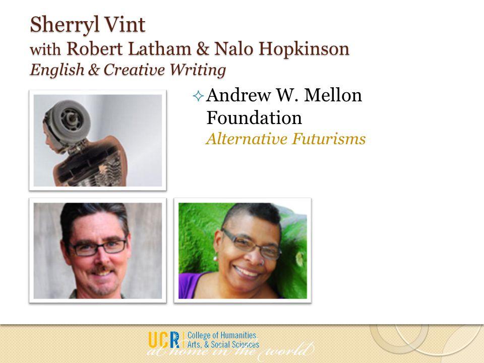 Sherryl Vint with Robert Latham & Nalo Hopkinson English & Creative Writing  Andrew W.