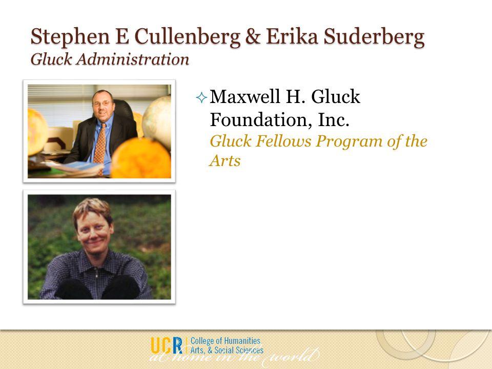 Stephen E Cullenberg & Erika Suderberg Gluck Administration  Maxwell H.