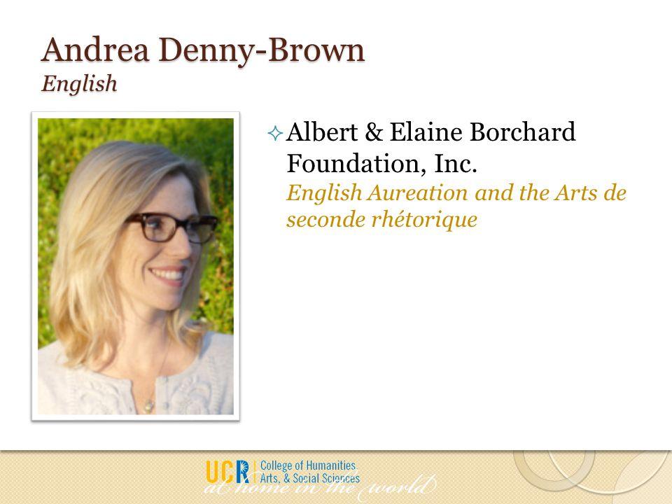 Andrea Denny-Brown English  Albert & Elaine Borchard Foundation, Inc.