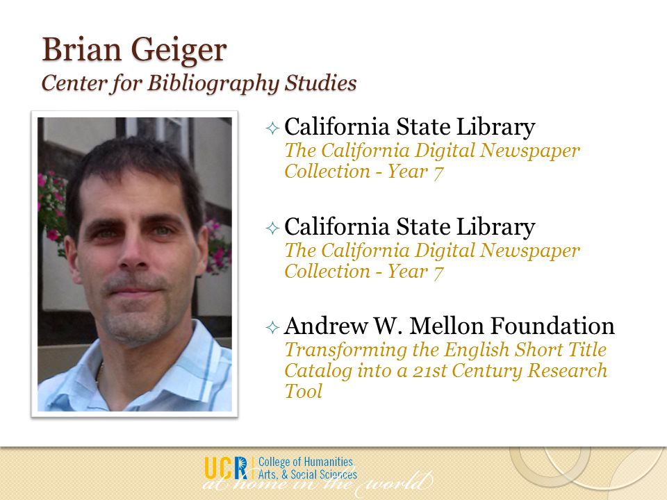 Brian Geiger Center for Bibliography Studies  California State Library The California Digital Newspaper Collection - Year 7  Andrew W. Mellon Founda