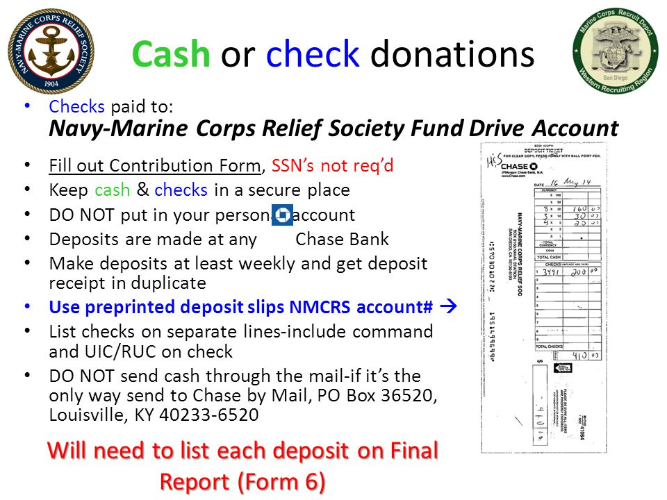 Fill out Contribution Form, SSN's not req'd Keep cash & checks in a secure place DO NOT put in your personal account Deposits are made at any Chase Ba