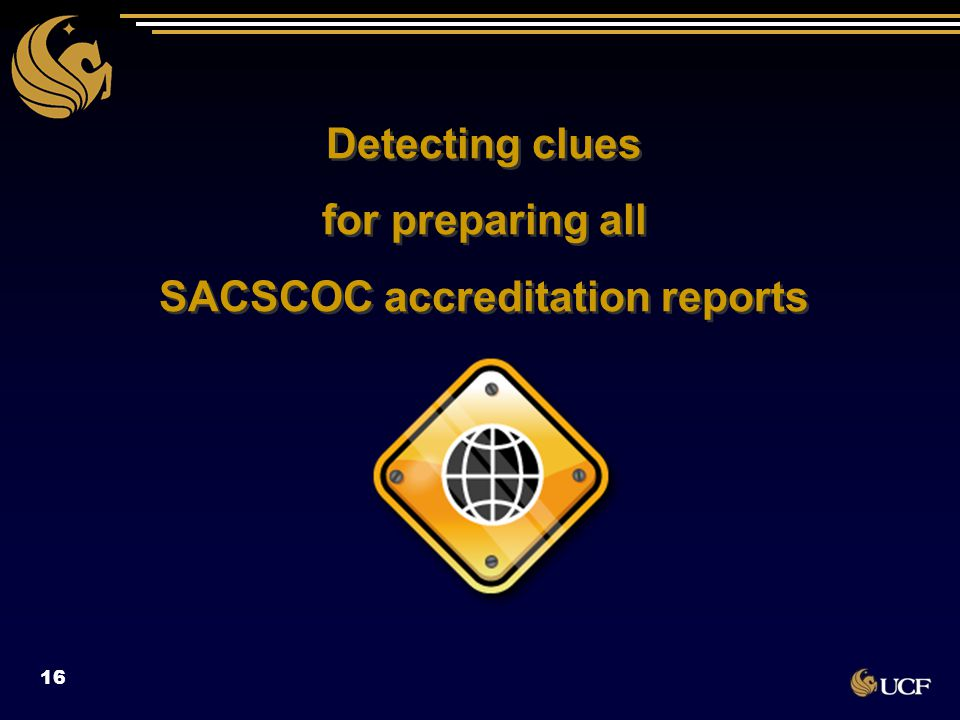 Detecting clues for preparing all SACSCOC accreditation reports 16