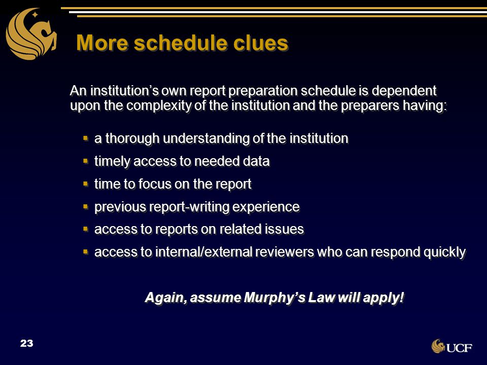 More schedule clues An institution's own report preparation schedule is dependent upon the complexity of the institution and the preparers having:  a