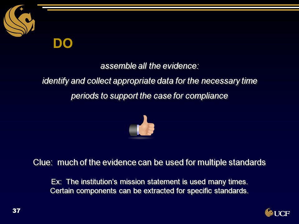 assemble all the evidence: identify and collect appropriate data for the necessary time periods to support the case for compliance Clue: much of the e