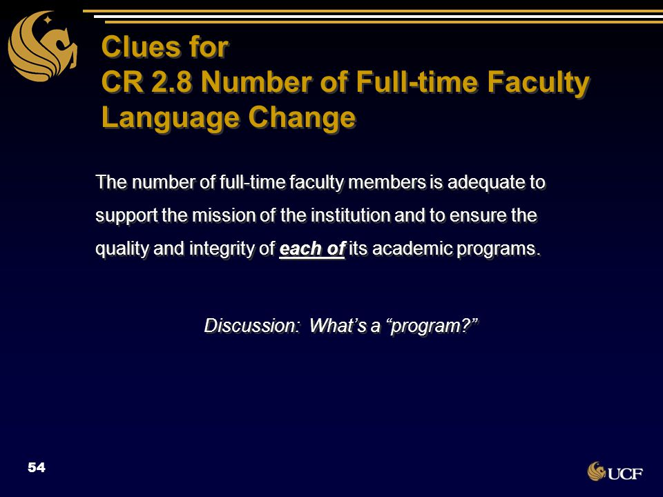 Clues for CR 2.8 Number of Full-time Faculty Language Change The number of full-time faculty members is adequate to support the mission of the institu