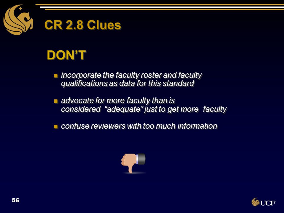 "CR 2.8 Clues DON'T incorporate the faculty roster and faculty qualifications as data for this standard advocate for more faculty than is considered ""a"