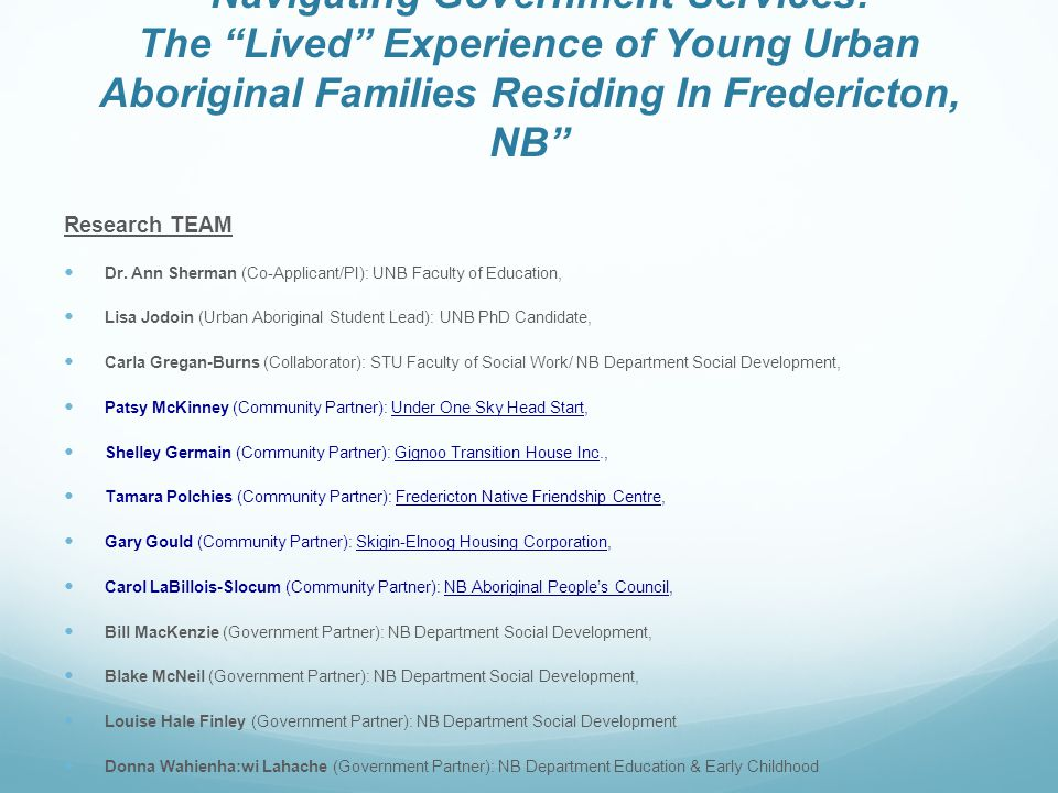 Navigating Government Services: The Lived Experience of Young Urban Aboriginal Families Residing In Fredericton, NB Research TEAM Dr.