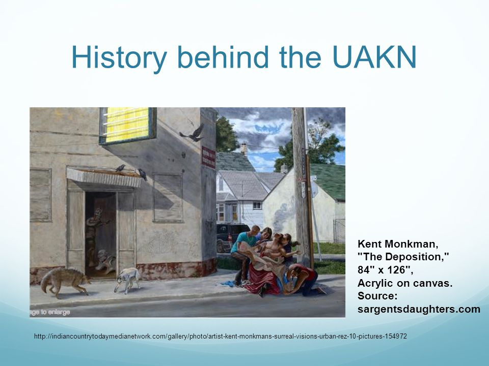 History behind the UAKN Kent Monkman, The Deposition, 84 x 126 , Acrylic on canvas.