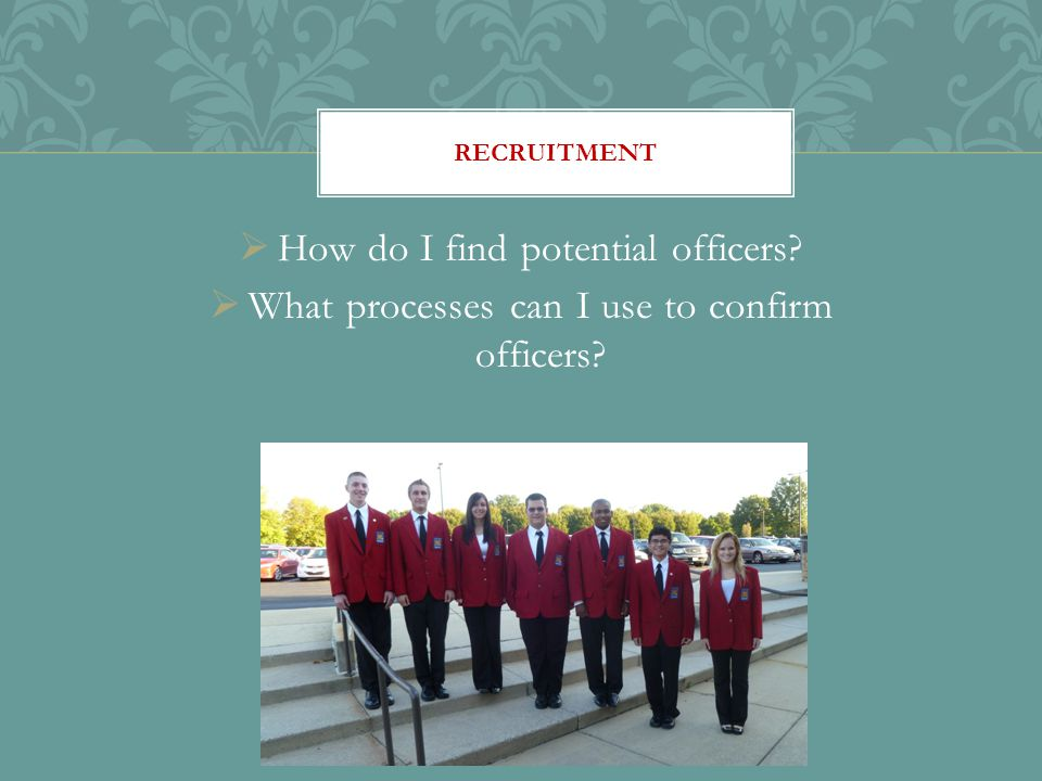  How do I find potential officers  What processes can I use to confirm officers RECRUITMENT