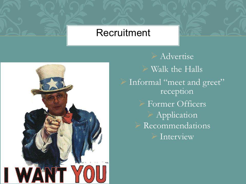 AAdvertise WWalk the Halls IInformal meet and greet reception FFormer Officers AApplication RRecommendations IInterview Recruitment