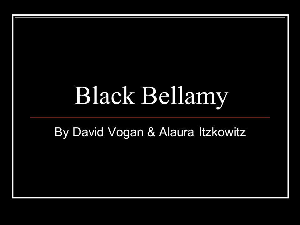 Black Bellamy By David Vogan & Alaura Itzkowitz