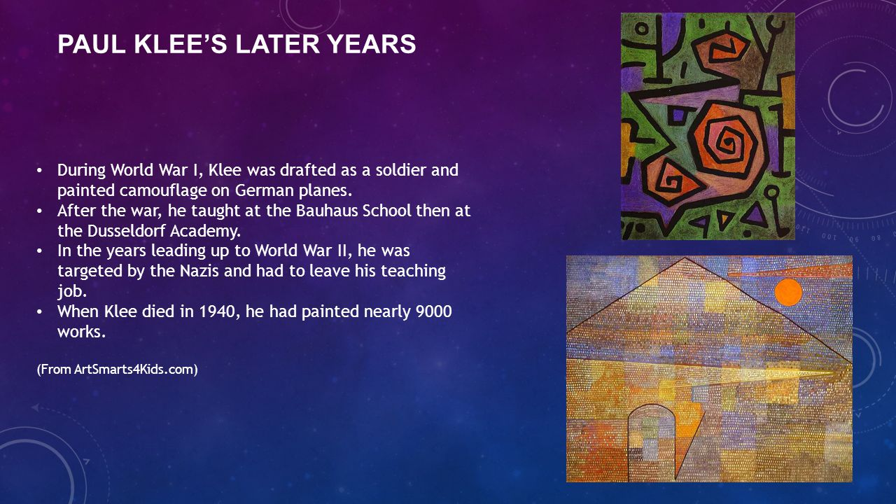 During World War I, Klee was drafted as a soldier and painted camouflage on German planes.