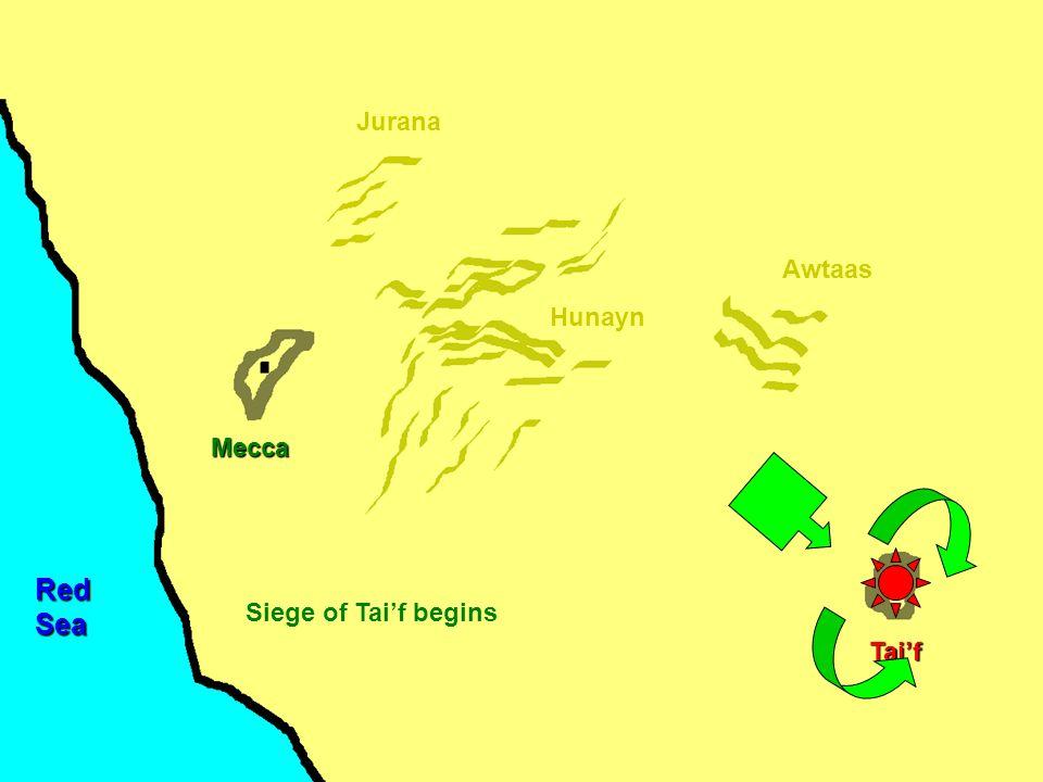 Mecca Hunayn Awtaas Jurana Tai'f RedSea Siege of Tai'f begins