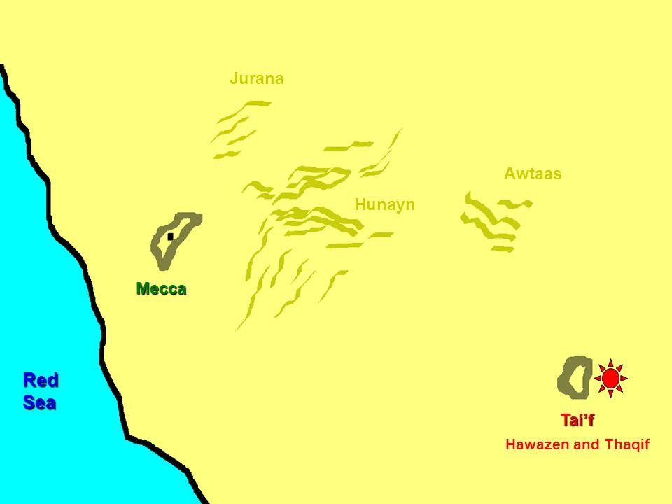 Mecca Hunayn Awtaas Jurana Tai'f RedSea Hawazen and Thaqif