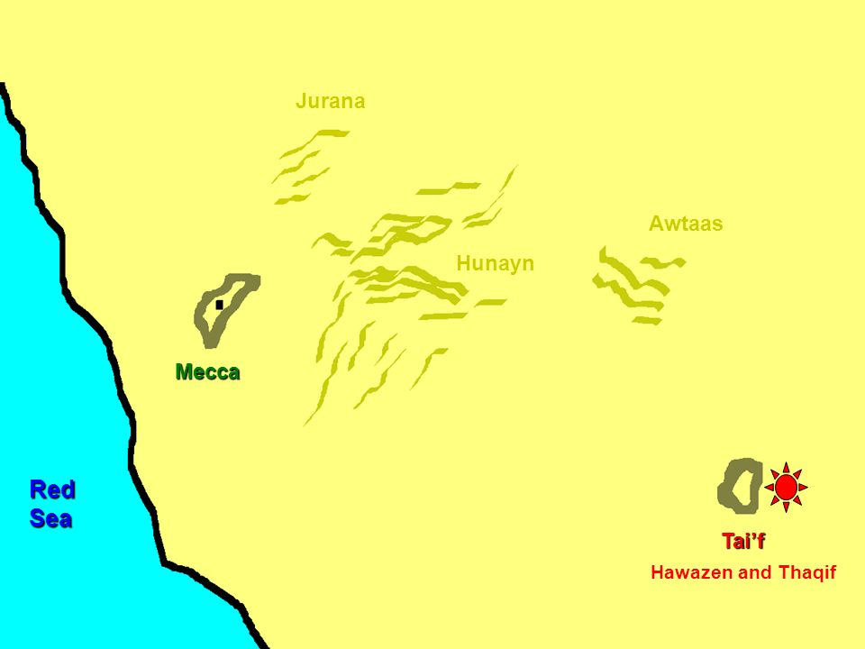 Mecca Hunayn Awtaas Jurana Tai'f RedSea Hawazen and Thaqif Move to Awtaas to attack Mecca