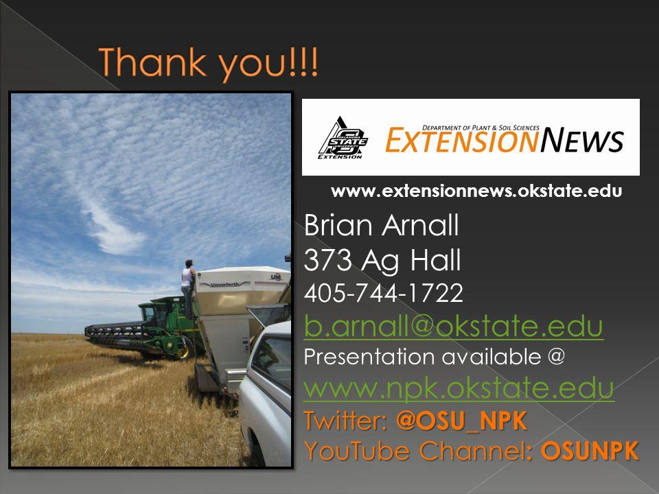 Brian Arnall 373 Ag Hall 405-744-1722 b.arnall@okstate.edu Presentation available @ www.npk.okstate.edu Twitter: @OSU_NPK YouTube Channel : OSUNPK www.extensionnews.okstate.edu