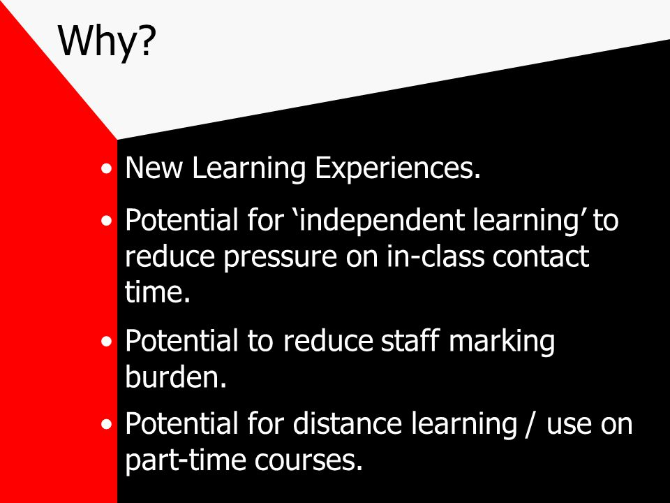 Why. New Learning Experiences.