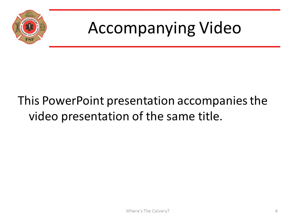 Accompanying Video This PowerPoint presentation accompanies the video presentation of the same title.