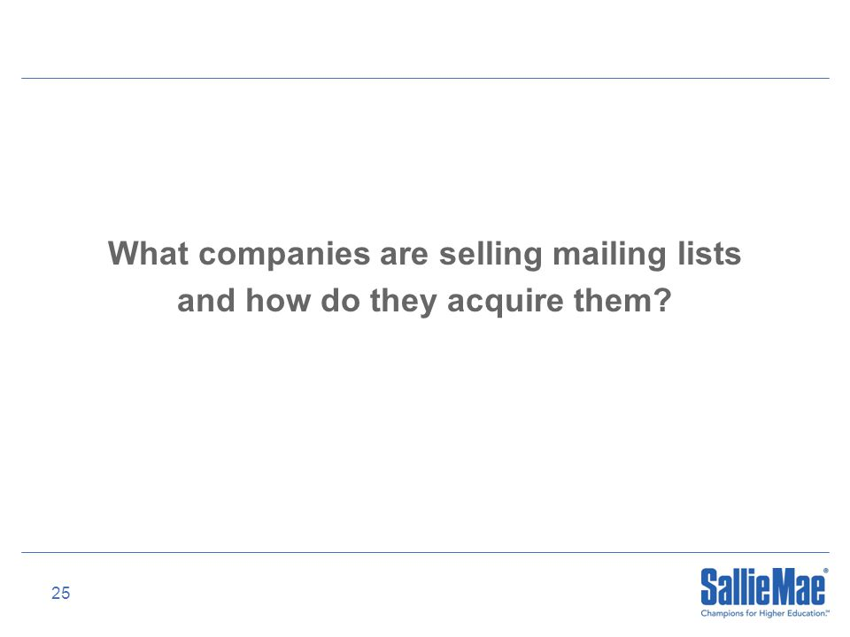 25 What companies are selling mailing lists and how do they acquire them?