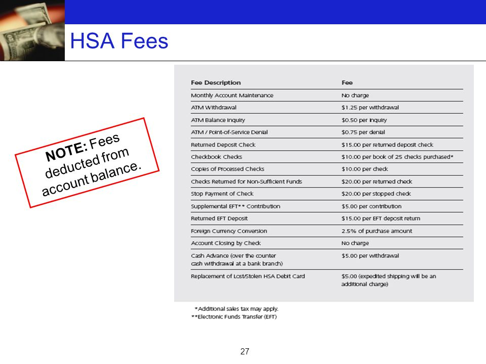 27 HSA Fees NOTE: Fees deducted from account balance.