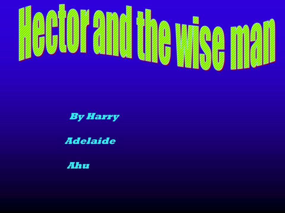 By Harry Adelaide Ahu