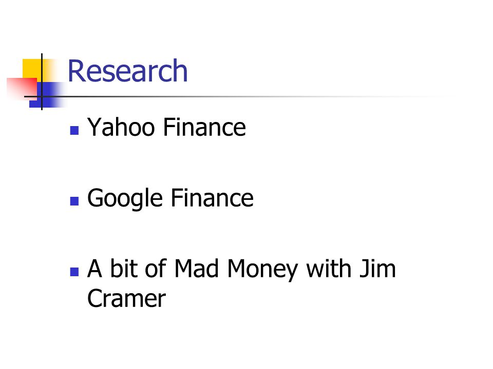 Research Yahoo Finance Google Finance A bit of Mad Money with Jim Cramer
