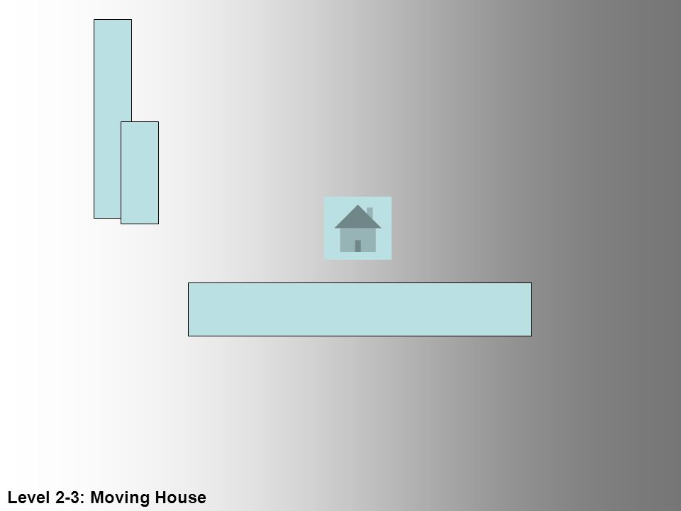 Level 2-3: Moving House