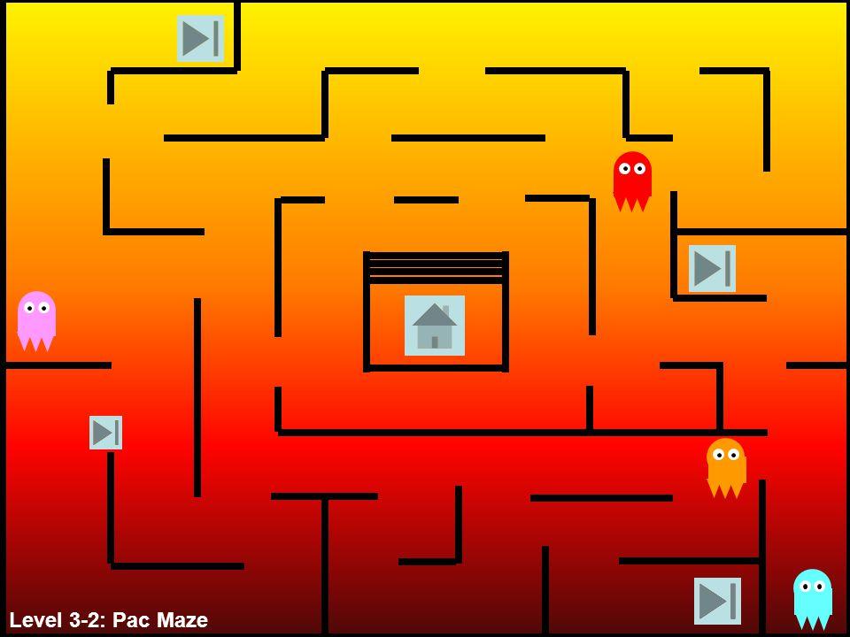 Level 3-2: Pac Maze