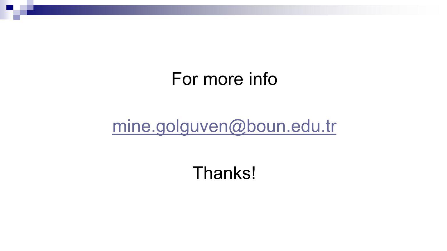For more info mine.golguven@boun.edu.tr Thanks!