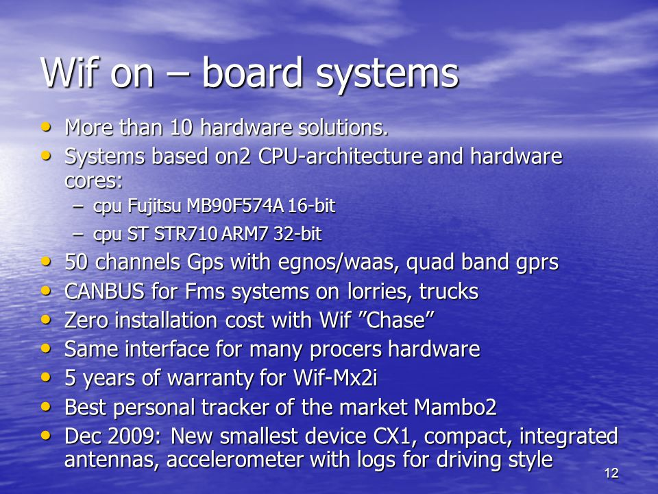 12 Wif on – board systems More than 10 hardware solutions.