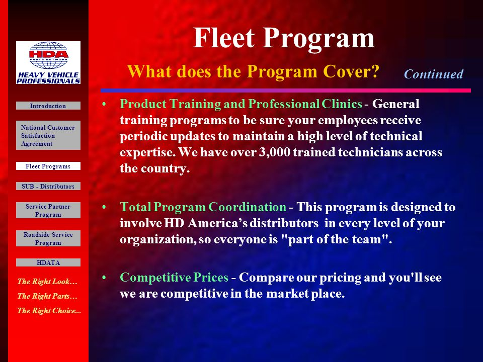 Fleet Program National Preferred Fleet Advantage Card - Issued to you to facilitate warranty and to expedite service throughout the HD America network.